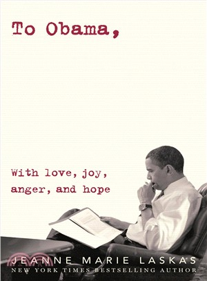 To Obama ― With Love, Joy, Anger, and Hope