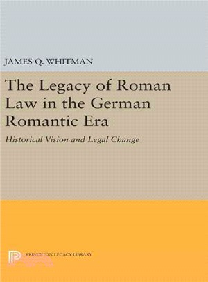 The Legacy of Roman Law in the German Romantic Era