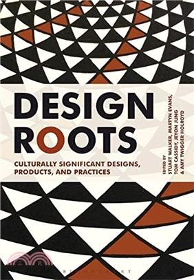 Design Roots: Culturally Significant Designs, Products, and Practices
