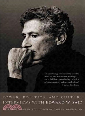 Power, politics, and culture :  interviews with Edward W. Said /