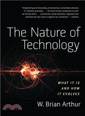 The nature of technology :  what it is and how it evolves /
