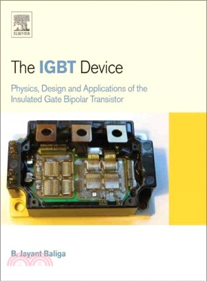 The Igbt Device ─ Physics, Design and Applications of the Insulated Gate Bipolar Transistor