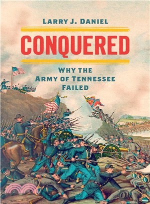 Conquered ― Why the Army of Tennessee Failed