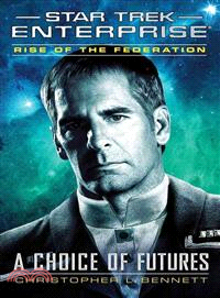 Star Trek: Enterprise ― Rise of the Federation: a Choice of Futures