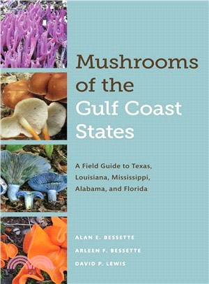 Mushrooms of the Gulf Coast States ― A Field Guide to Texas, Louisiana, Mississippi, Alabama, and Florida