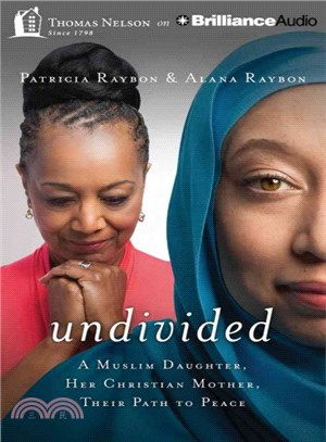 Undivided ― A Muslim Daughter, Her Christian Mother, Their Path to Peace