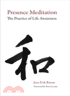 Presence Meditation:The Practice of Life Awareness