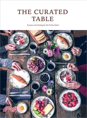 The Curated Table ― Recipes and Styling for the Perfect Meal
