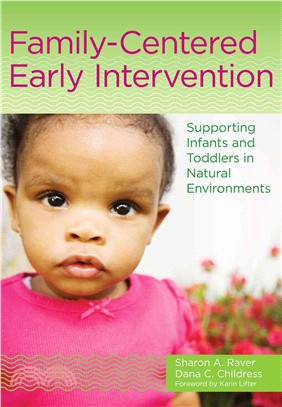 Family-centered early intervention : supporting infants and toddlers in natural environments