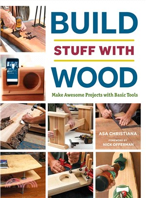 Build stuff with wood:make awesome projects with basic tools