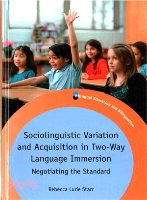 Sociolinguistic variation and acquisition in two-way language immersion : negotiating the standard