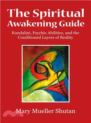 The Spiritual Awakening Guide ─ Kundalini, Psychic Abilities, and the Conditioned Layers of Reality