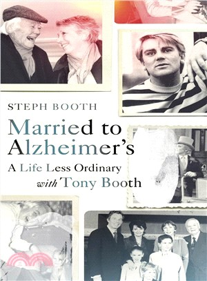 Married to Alzheimer's : A Life Less Ordinary with Tony Booth