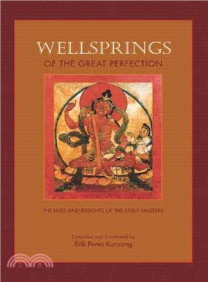 Wellsprings of the Great Perfection ─ The Lives and Insights of the Early Masters in the Dzogchen Lineage
